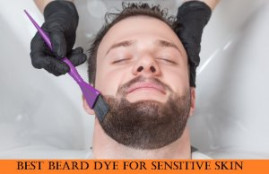 beard dye for sensitive skin