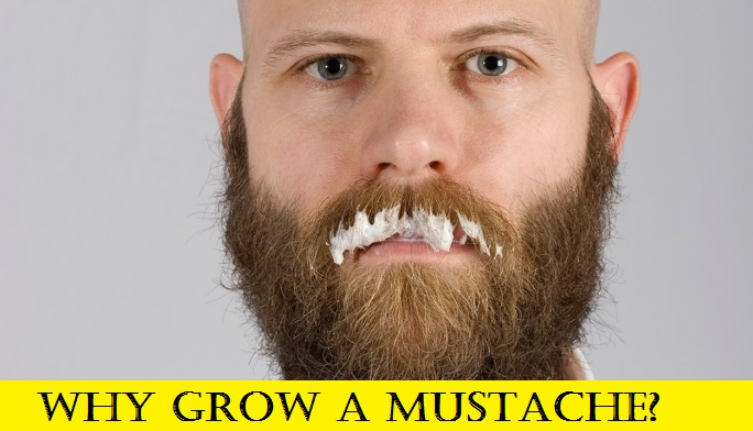 Why Grow a Mustache
